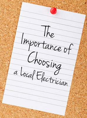 Learn the importance of choosing a local electrician
