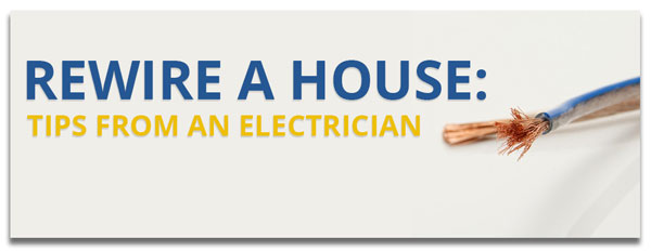 Rewire a House: Tips from a Littleton Electrician