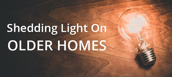 Shedding Light on Aging Homes: Call an Experienced Electrician