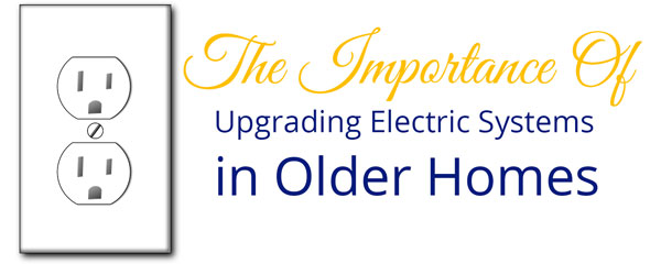 Older home electric systems upgrade