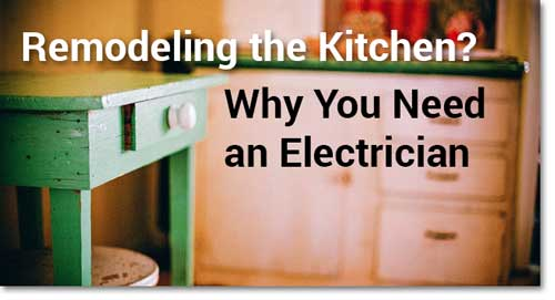 Remodeling? Why You need a Kitchen Wiring Electrician